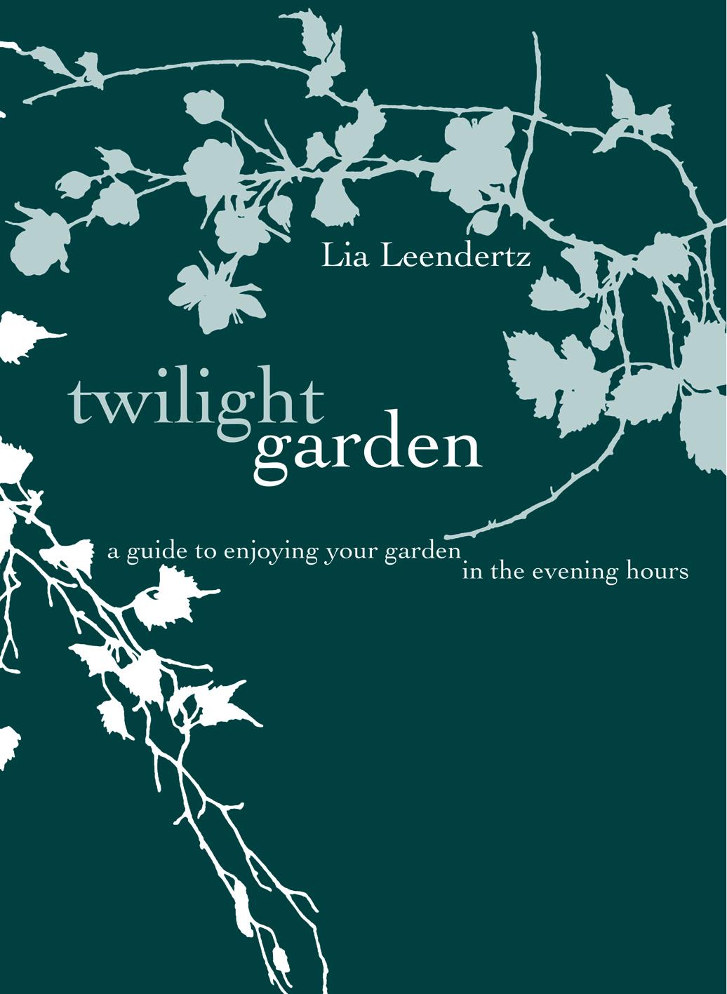 Twilight Garden by Lia Leendertz